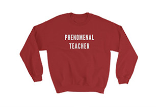 Phenomenal Teacher Sweatshirt